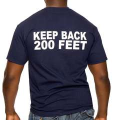 KEEP BACK 200 FEET T SHIRT